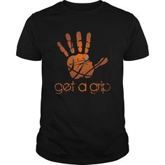 Get A Grip Great Gift For Any Basketball Fan T-Shirts, Hoodies. BUY IT NOW ==► https://www.sunfrog.com/Sports/Get-A-Grip-Great-Gift-For-Any-Basketball-Fan-Black-Guys.html?id=41382