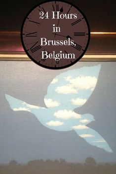 A Perfect 24 Hours in Brussels, Belgium and The Magritte Museum