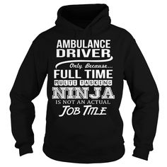 Awesome Tee For Ambulance Driver T Shirts, Hoodies. Check price ==► https://www.sunfrog.com/LifeStyle/Awesome-Tee-For-Ambulance-Driver-94730467-Black-Hoodie.html?41382