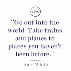 """""""Go out into the world. Take trains and planes to places you haven't been before"""" (Katie White) #travelquotes #BnBGenius #lifeisajourney"""
