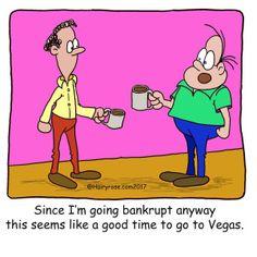 Need a Laugh? – H. Rose Cartoons - Going to Las Vegas