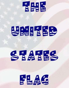 What is the history of the United States flag? What symbolism does it hold? What does it mean to the nation? What do we want our children to know...