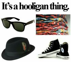 Hooligans commonly wear this