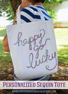 Such a cute craft! Personalized Sequin Quote Tote from ILoveto Create