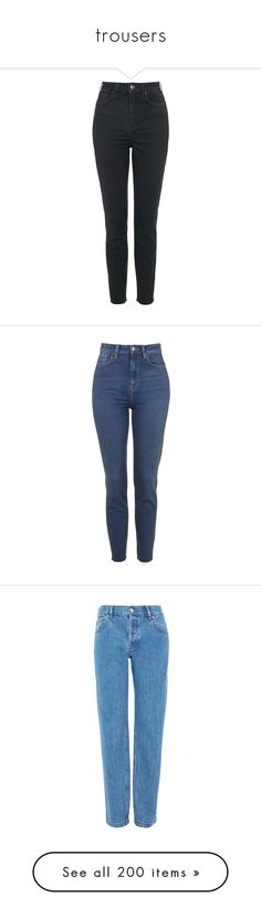 """""""trousers"""" by hetasdfghjkl ❤ liked on Polyvore featuring jeans, pants, bottoms, topshop, washed black, raw hem jeans, topshop jeans, slim fit jeans, slim cut jeans and topshop skinny jeans"""