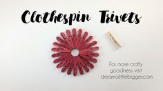 Turn Clothespins into Trivets