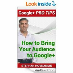 Amazon.com: Google+ Pro Tips: How to Bring Your Audience to Google+ eBook: Stephan Hovnanian: Kindle Store