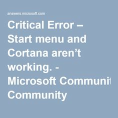 Critical Error – Start menu and Cortana aren't working. - Microsoft Community