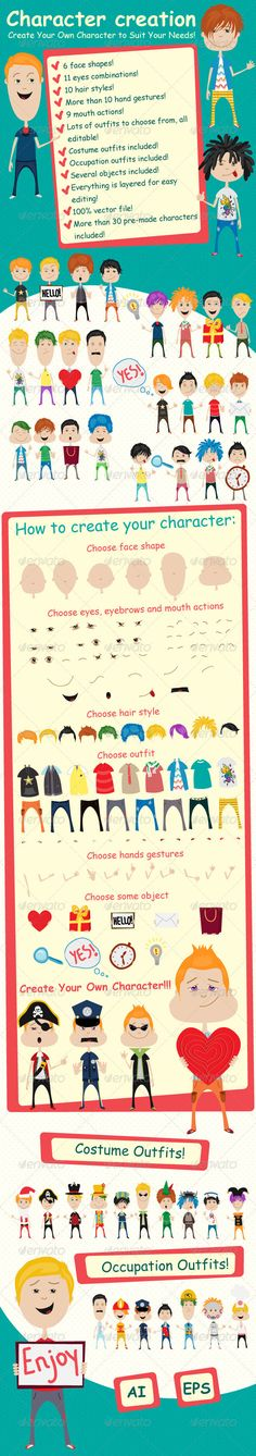 Character Creation Kit #GraphicRiver This is a fun character creation kit. It includes: 6 face shapes 11 eyes combinations 10 hair styles More than 10 hand gestures 9 mouth actions Lots of outfits to choose from, all editable Costume outfits included Occupation outfits included Several objects included Everything is layered for easy editing 100% vector file More than 30 pre-made characters included The main file is in layered EPS and AI format. 100% vector! Feel free to give me your feedback…