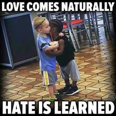 Racism is learned. Kids aren't born that way. Love comes naturally. Hate is learned. Great Quotes, Me Quotes, Inspirational Quotes, Mantra, We Are The World, Faith In Humanity, In Kindergarten, That Way, True Stories