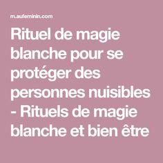 Rituel de magie blanche pour se protéger des personnes nuisibles - Rituels de magie blanche et bien être
