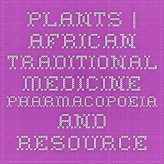 Plants | African Traditional Medicine - Pharmacopoeia and Resources for Research