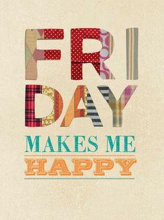 Happy Friday, Friday Weekend, Happy Weekend, Hello Friday, Friday Morning, Friday Yay, Morning Morning, Hello Weekend, Bon Weekend