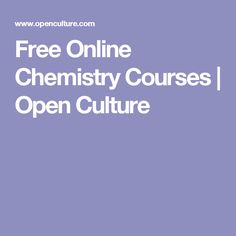 Free Online Chemistry Courses   Open Culture
