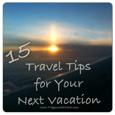 15 Travel Tips for Your Next Vacation - Trippin With Tara