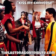 """""""KISS MY CONVERSE!"""" ~Sho'Nuff, The Last Dragon (1985) www.thelastdragontribute.com #classic #moviequote 