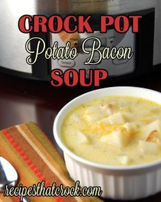 Crock Pot Potato Bacon Soup - Recipes That Crock!