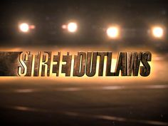 street outlaws   Street Outlaws - Episode Guide, TV Times, Watch Online, News - Zap2it