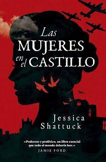 Los libros de Dánae: Las mujeres en el castillo.- Jessica Shattuck