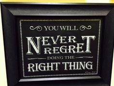 Great reminder to put at the door in your house for all to see before they leave! #dotherightthing #homedecor 8015821847 Heritage Gift Shop