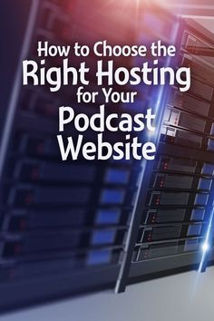 Your #podcast needs its own website in order to be successful. Here's how to choose the right Internet home for your #podcasting needs.