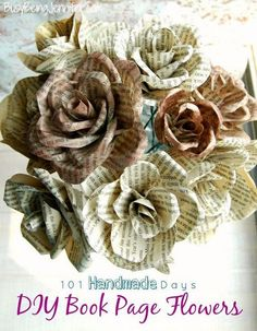 DIY Book Page Flowers. Make a set of these beautiful rose with pages from old books.