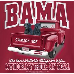 Alabama Crimson Football Tide T-Shirts - My Dog - My Truck - My Team