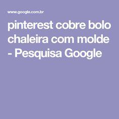 pinterest cobre bolo chaleira com molde - Pesquisa Google