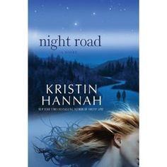 Night Road - Kristin Hannah  Heartwrenching page turner.