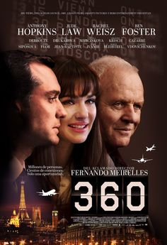 film poster design (*) Directed by Fernando Meirelles, 360 is a 2011 ensemble drama film starring Anthony Hopkins, Ben Foster, Rachel Weisz, Jude Law and other international actors. Good Movies To Watch, Top Movies, Great Movies, Alfred Hitchcock, See Movie, Movie Tv, Rachel Weisz Movies, Cinema Posters, Movie Posters