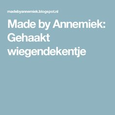 Made by Annemiek: Gehaakt wiegendekentje