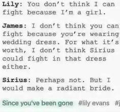 Lily could fight in a wedding dress tho. And not only would she fight she'd be A M A Z I N G.