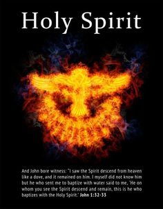 "John 1:32 And John bore witness: ""I saw the Spirit descend from heaven like a dove, and it remained on him. 33 I myself did not know him, but he who sent me to baptize with water said to me, 'He on whom you see the Spirit descend and remain, this is he who baptizes with the Holy Spirit.'"