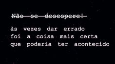 As vezes dar errado é a coisa mais certa que poderia ter acontecido! 2am Thoughts, Old Memes, Happy Today, Dear Diary, Always Remember, In My Feelings, Texts, Life Quotes, Messages
