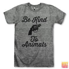Be Kind To Animals! (Or I might kill you) Check out our super cool collection of shirts for animal lovers! From dog moms to people that use their pets as pillows, we've got hundreds of unique designs for you and your all your friends! Check out our 3 way BFF shirts, grab a funny sarcastic tee or find the perfect gift for mom! We're bringing people (and pets!) together through t shirts!