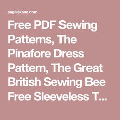 Free PDF Sewing Patterns, The Pinafore Dress Pattern, The Great British Sewing Bee Free Sleeveless Top Pattern Download, The Free Test Block from Angela Kane