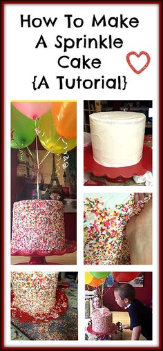 How to make a sprinkle cake! Such a huge hit- (with balloons attatched!)