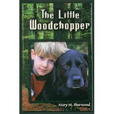 The Little Woodchopper (a modern tale of Joseph)