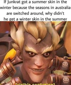 "There is no winter in Australia. It's just ""hey it's not as hot as usual"". It's still literal hell"
