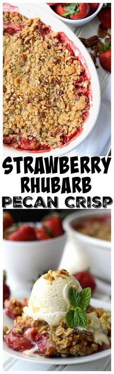 This Strawberry Rhubarb Pecan Crisp is the perfect combination of sweet and tartness.