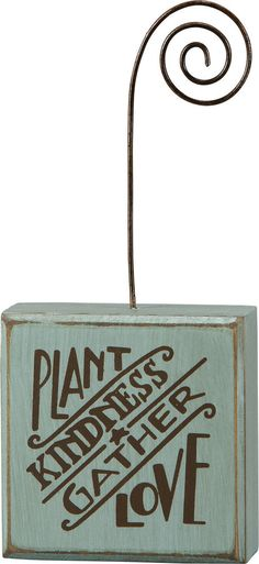 "Primitives By Kathy Wood & Metal Photo/Card Block 3""x 3""x 1.5"" ""Plant Kindness"" #Planting #Love #Kindness"