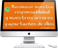 reconocer nuestra responsabilidad y nuestros errores y apartarnos de ellos http://familialibre.com/blog/8095/reconocer-errores-mejorar-crianza