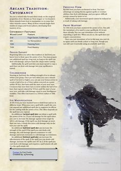 Arcane Tradition: Cryomancy // a wizard who focuses on frost and ice, and a tradition to be included in my upcoming project, 'Yorviing's Arcane Grimoire' Dungeons And Dragons Rules, Dungeons And Dragons Classes, Dnd Dragons, Dungeons And Dragons Homebrew, Dnd Wizard, Dnd Stories, Dnd Classes, Create Your Own Adventure, Dungeon Master's Guide