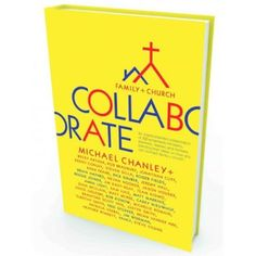 Collaborate: Family + Church by Michael Chanley $8.39