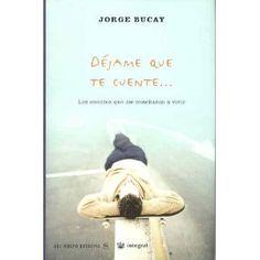 Jorge Bucay - Dejame Que Te Cuente
