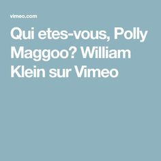 Qui etes-vous, Polly Maggoo? William Klein sur Vimeo