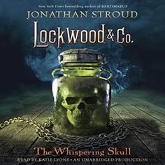 The Whispering Skull: Lockwood & Co., Book 2 by Jonathan Stroud