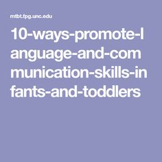 10 Ways to Promote the Language and Communication Skills of Infants and Toddlers Language Development, Child Development, Toddler Speech Activities, Family Child Care, Working With Children, Communication Skills, Foreign Languages, Speech And Language, Childcare