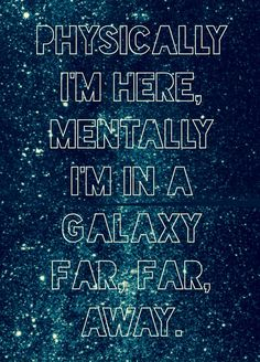 'Physically I'm Here, Mentally I'm on a Galaxy Far, Far, Away', Star Wars Humor...