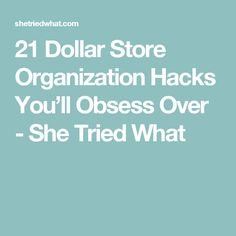 21 Dollar Store Organization Hacks You'll Obsess Over - She Tried What